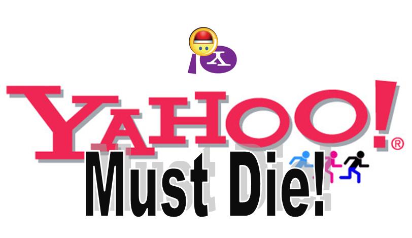 Yahoo Must Die