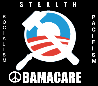 OBAMACARE+IS+SOCIALISM+AND+STEALTH+PACIFICISM